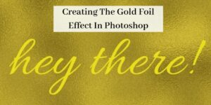 Creating The Gold Foil Effect In Photoshop [Tutorial]