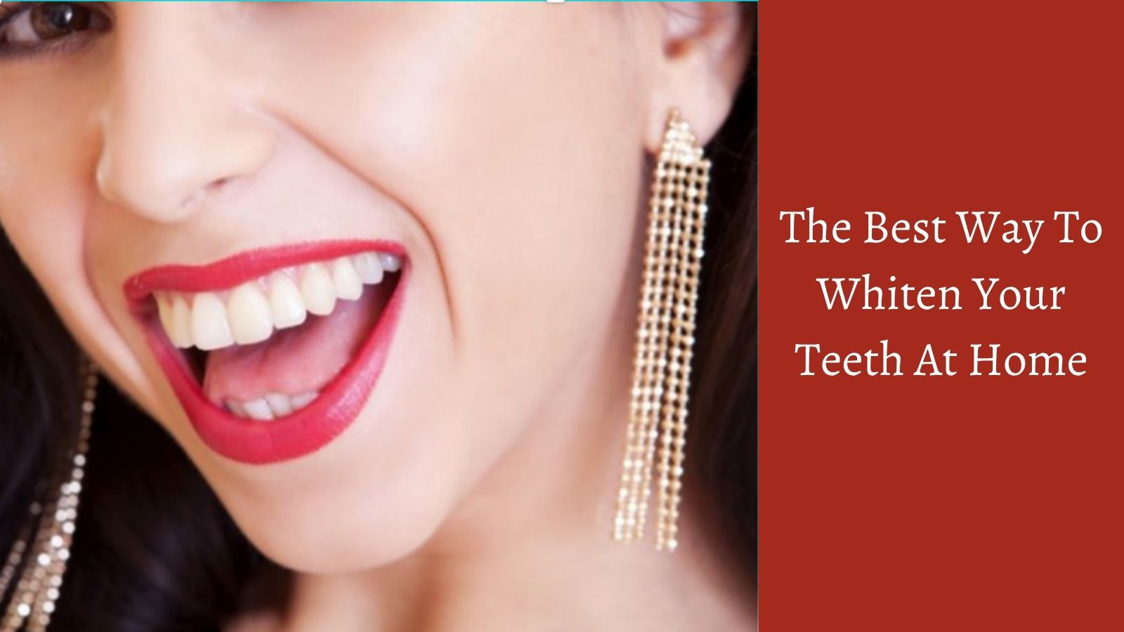 The Best Way To Whiten Your Teeth At Home - Beautiful Smile